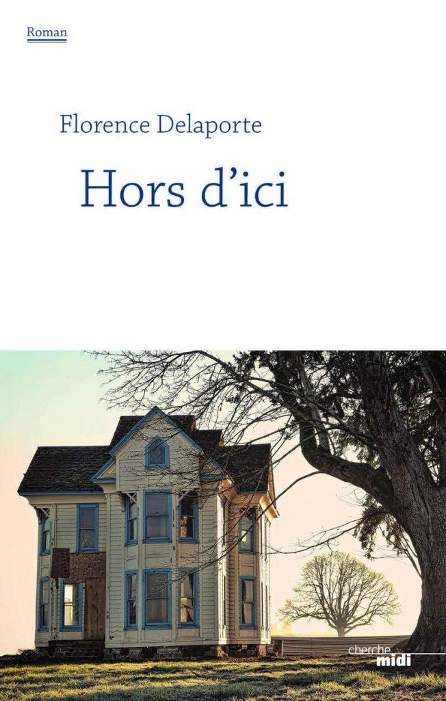 """""""Hors D'ici"""" de Florence DELAPORTE, couverture.  Source : Bretagne 5"""