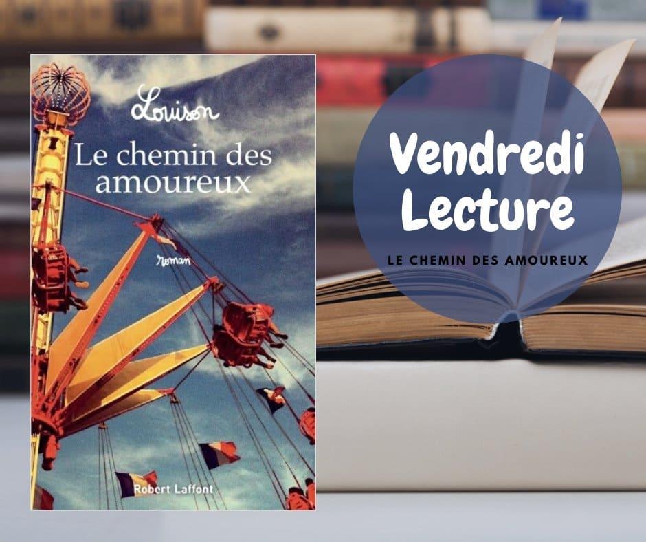 """""""Le chemin des amoureux"""" de LOUISON, couverure.   Source : Robert Laffont"""